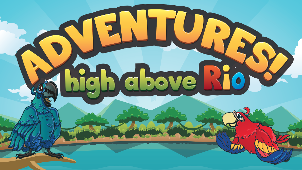 Adventures! - High Above RIO