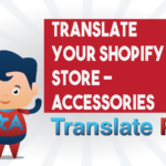 Translate Your Accessories Shopify Store