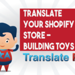 How To Translate Your Shopify Building Toys Store