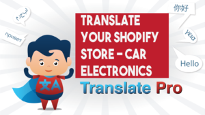 How To Translate Your Shopify Car Electronics Store