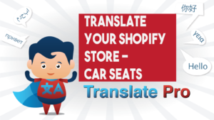 How To Translate Your Shopify Car Seats Store