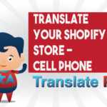 How To Translate Your Shopify Cell Phone Store