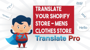 How To Translate Your Shopify Mens Clothes Store