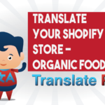 How To Translate Your Shopify Organic Food Store