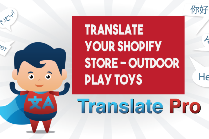 How To Translate Your Shopify Outdoor Play Toys Store