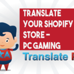 How To Translate Your Shopify Pc Gaming Store