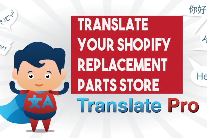How To Translate Your Shopify Replacement Parts Store