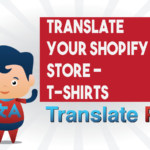 How To Translate Your Shopify T-Shirts Store