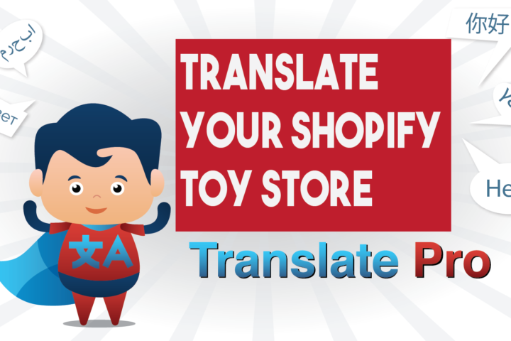 How To Translate Your Shopify Toys Store