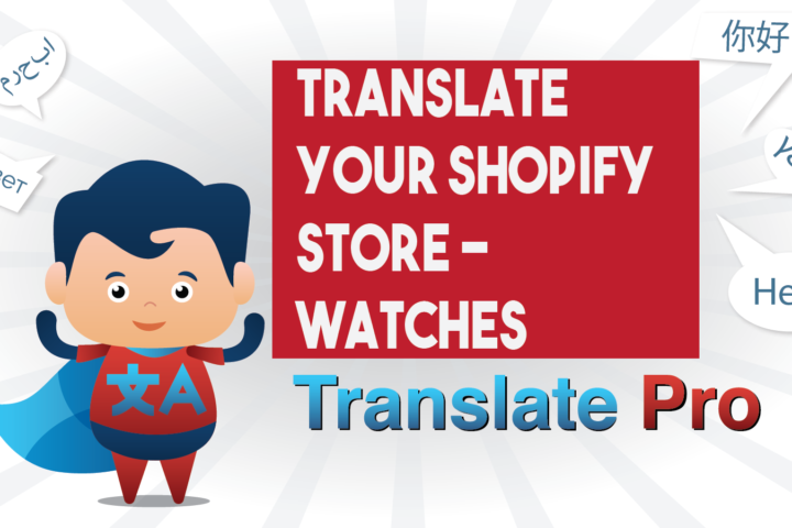 How To Translate Your Shopify Watches Store