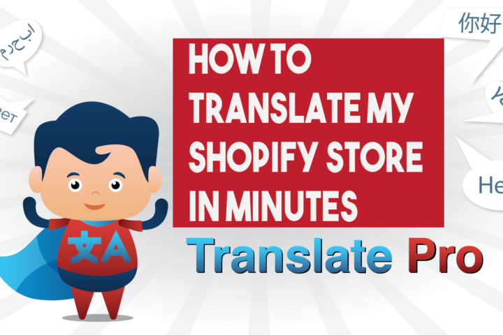How to Translate my Shopify Store in Minutes